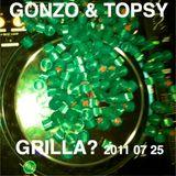 Gonzo & Topsy Mixtape Grilla? 11.07.25