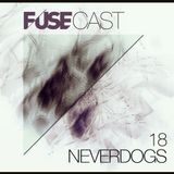 Fusecast #18 - NEVERDOGS (Blackflag Recording)