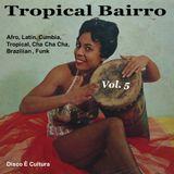 Tropical Bairro - Vol. 5