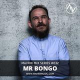 Mavrik Mix #32 - Mr Bongo