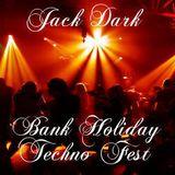 Jack Dark's bank holiday techno fest