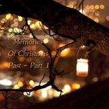 Memories Of Christmas Past - Part 1
