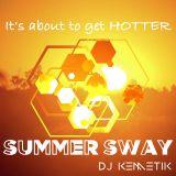 Summer Sway w DJ Kemetik