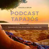 Tapajós #05 - O 'Eu' Amazônia De Todos Nós