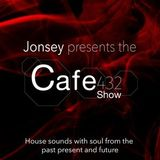 Cafe 432 Show with Jonsey Saturday 12th August 2017