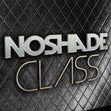 NoshadeCLASS Promo 005 May 13 + Download Link