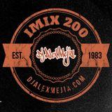 iMix 200 - Dj Alex Mejia