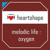 heartshape presents melodic life : oxygen