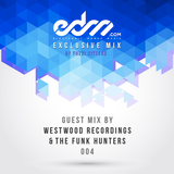 EDM.com Exclusive Mix 004 - Westwood Recordings & The Funk Hunters Guest Mix