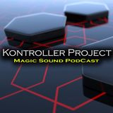 Kontroller Project-Magic Sound Podcast#121