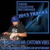 DJ 4EVER aka Mr. Chitown Vibes from Chicago - Vision Collective Recordings 2013 Deep House Trax mix
