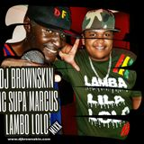Brownskin & Mc Supa Marcus Lamba Lolo