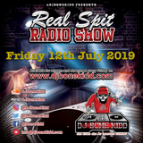 Real Spit Radio Show 12th July 2019