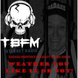 Badass Martin's Rockout Radio Show .  Weather You Like It Or Not  Show