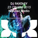 Naturec Radio   Dj Fantasy   23 Ottobre 2015