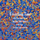 Everything Time 26/01/16