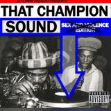 THAT CHAMPION SOUND (explicit)