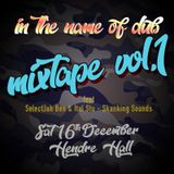"""""""In the Name of Dub"""" Mixtape Vol.1 feat Skanking Sounds"""