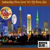 Saturday Five Live #3 (On Nerve DJs Radio) W/ DJ Five-Six