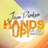 HANDS UP MUSIC SPRING 2017 - JASON PARKER DJ MIX