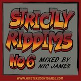 Strictly Riddims No6 Mixed by Nic James