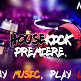 Housekick premiere [Part. one]