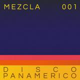 Mezcla 001 – Disco Panamerico