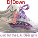 D1Down - Music for the LA Gear girls