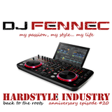 Fennec Presents :: Hardstyle Industry [Anniversary Episode 20]
