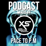 XS Production PODCAST #001 - Mixed By Pace to P.M.