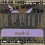 Oscar Mulero & Yke - Live @ New World,Madrid (Cierre definitivo) (29.05.1993)