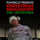 Christmas Breakdown: The Leftovers
