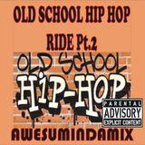 OLD SCHOOL HIP HOP RIDE Pt.2