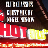 CLUB CLASSICS GUEST MIX 2 BY NIGEL NINOW