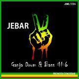 Jebar - Ganja Drum & Bass #6