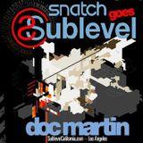 Doc Martin- Snatch Goes Sublevel djmix- December 2010