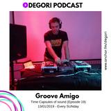 Groove Amigo - The time capsules of sound (Degori Podcast)[Episode 19]