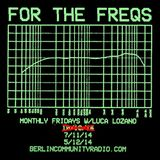 For The Freqs w/Luca Lozano - February 2015