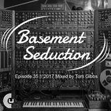 Basement Seduction // 035 // Unreleased Tom Gibbs stuff