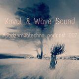 Koval & Wave Sound-#podzemkatechno podcast 007