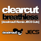 Clearcut — Breathless [deadmau5 Remix JECS Cuts]