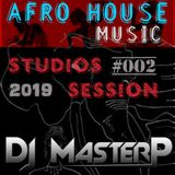DJ MasterP Live in Studio 2019 #2 (AFRO House Music)