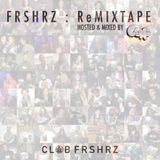 FRSHRZ: The ReMixtape Mix