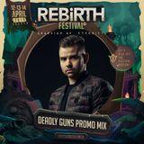 Deadly Guns @ Rebirth Festival 2019 Promomix