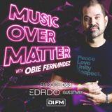 Music Over Matter 068, Incl. EDRDO Guestmix