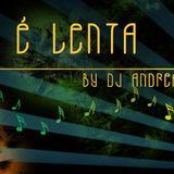 La Vita É Lenta no. 34 by DJ Andrea