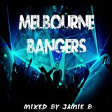 Melbourne Bangers Mixed By Jamie B