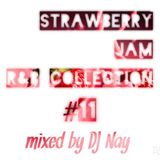 Strawberry Jam R&B MIX #11 DJ Nay