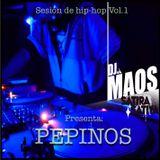 PEPINOS -LA SESIÓN DE HIP-HOP.