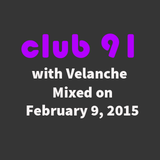 Club 91 with Velanche - Mixed on February 9, 2015